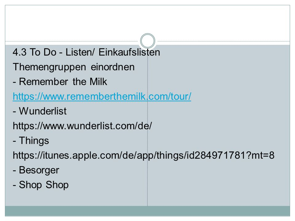 4.3 To Do - Listen/ Einkaufslisten Themengruppen einordnen - Remember the Milk   - Wunderlist   - Things   mt=8 - Besorger - Shop Shop
