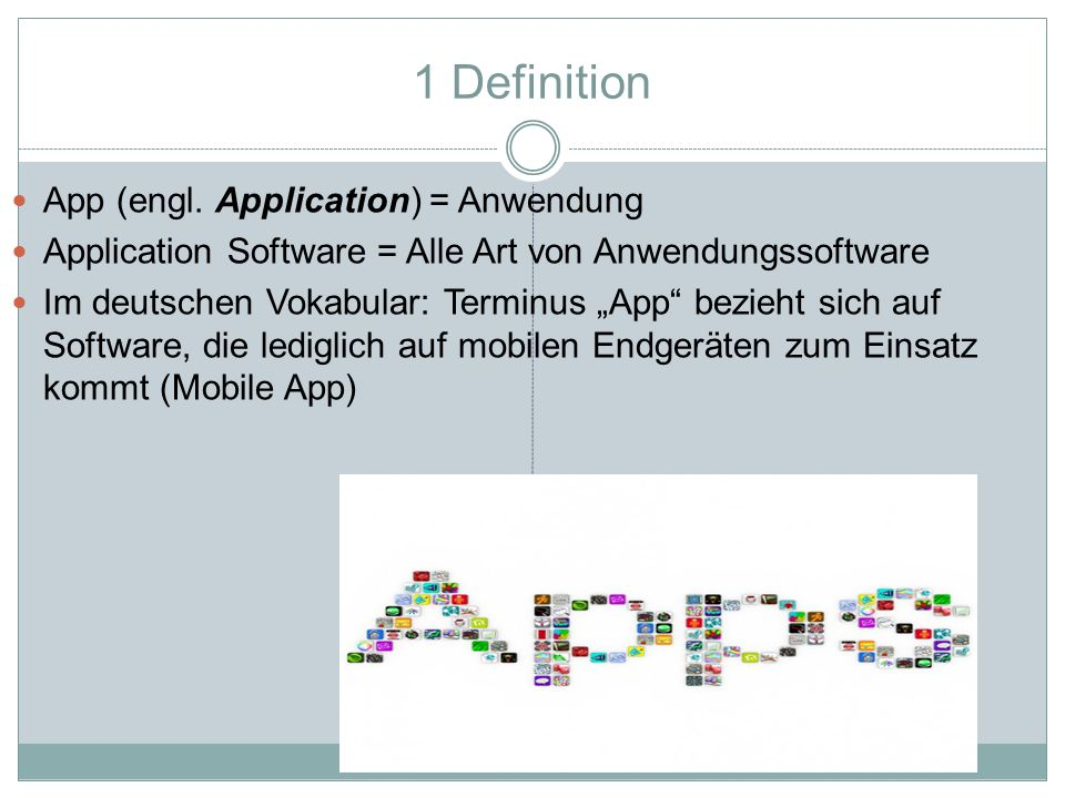 1 Definition App (engl. Application) = Anwendung