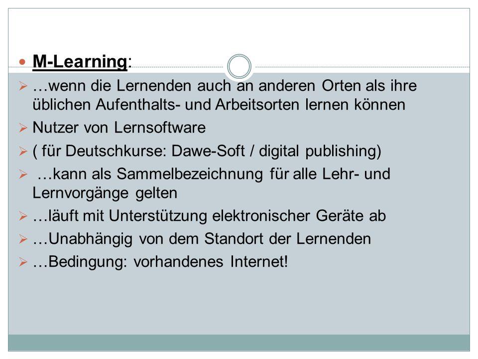 M-Learning: …wenn die Lernenden auch an anderen Orten als ihre üblichen Aufenthalts- und Arbeitsorten lernen können.