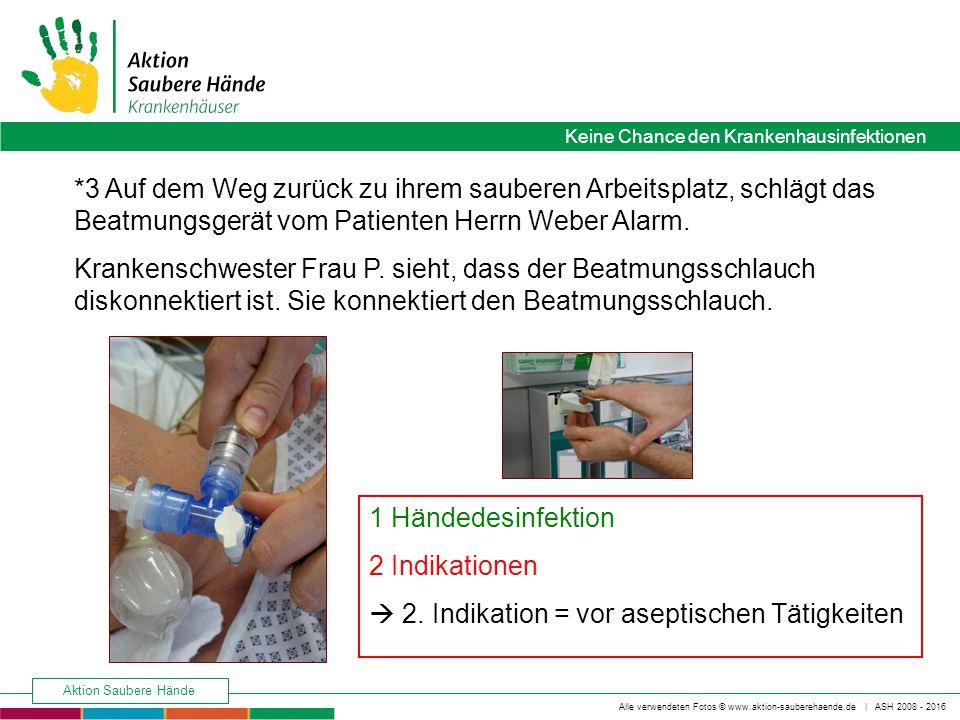 *3 Auf dem Weg zurück zu ihrem sauberen Arbeitsplatz, schlägt das Beatmungsgerät vom Patienten Herrn Weber Alarm.