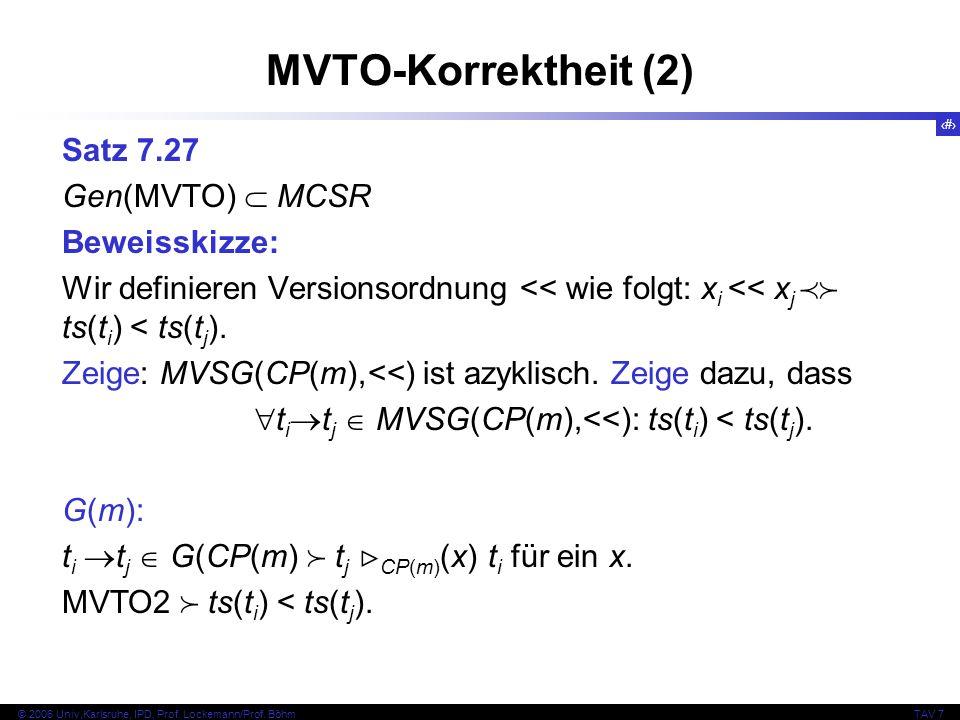 MVTO-Korrektheit (2) Satz 7.27 Gen(MVTO)  MCSR Beweisskizze:
