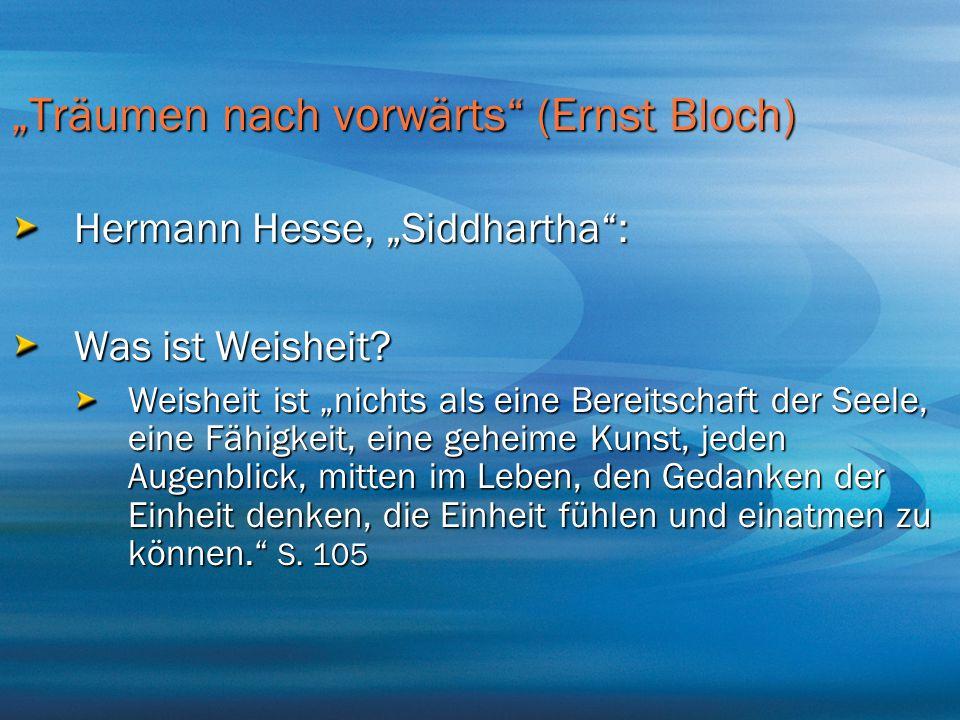 """""""Träumen nach vorwärts (Ernst Bloch)"""