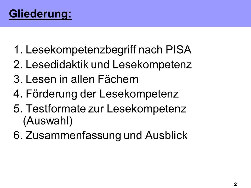 Gliederung: 1. Lesekompetenzbegriff nach PISA. 2. Lesedidaktik und Lesekompetenz. 3. Lesen in allen Fächern.