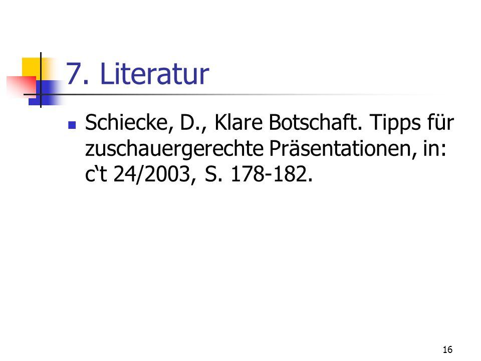 7. Literatur Schiecke, D., Klare Botschaft.