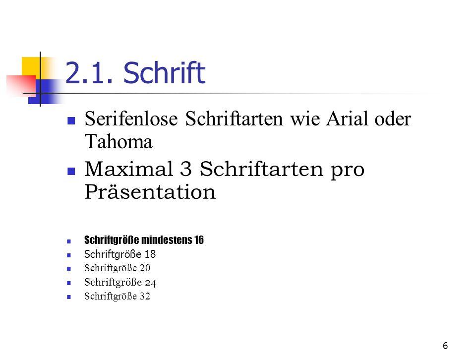 2.1. Schrift Serifenlose Schriftarten wie Arial oder Tahoma
