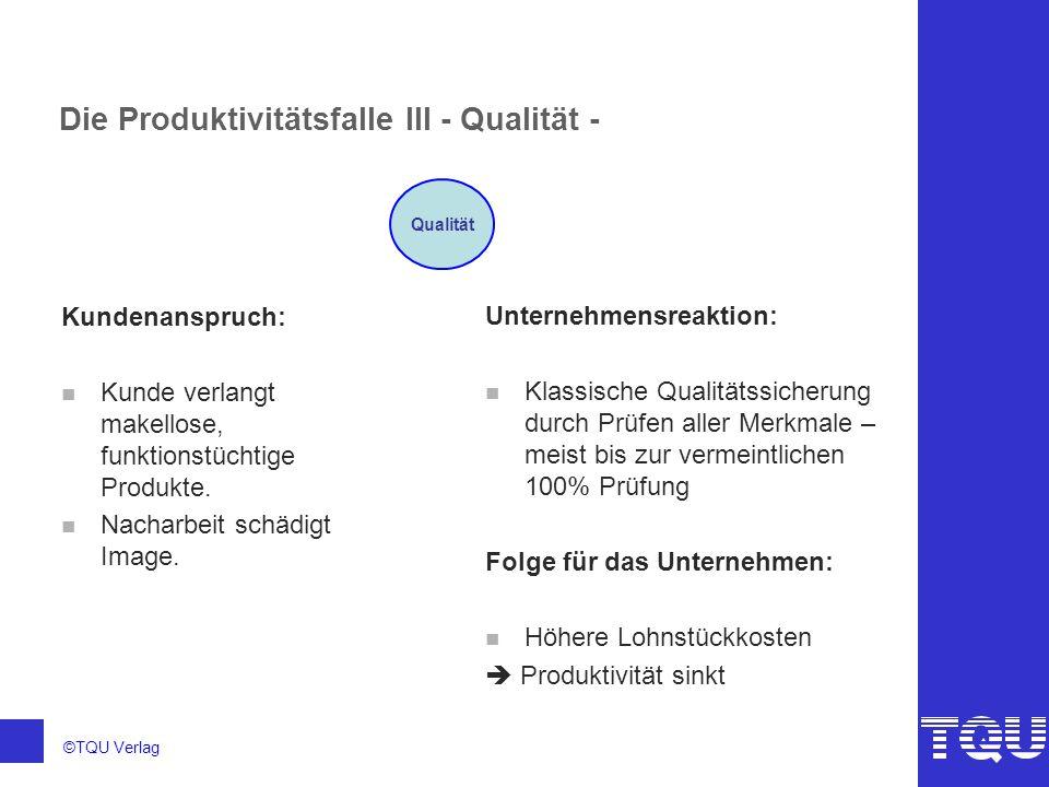Die Produktivitätsfalle III - Qualität -