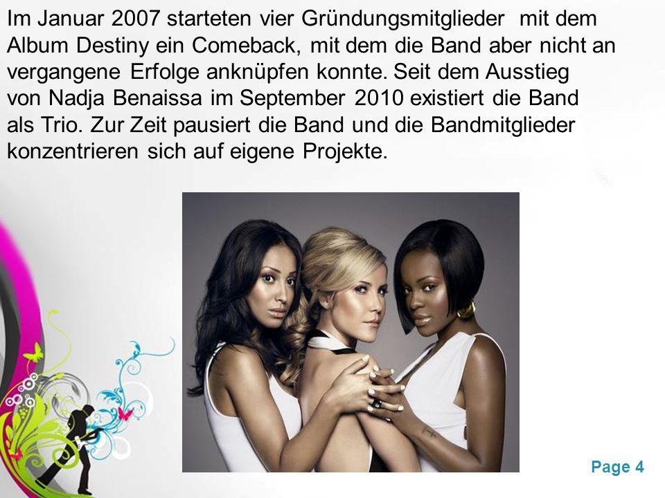 Im Januar 2007 starteten vier Gründungsmitglieder mit dem Album Destiny ein Comeback, mit dem die Band aber nicht an vergangene Erfolge anknüpfen konnte.
