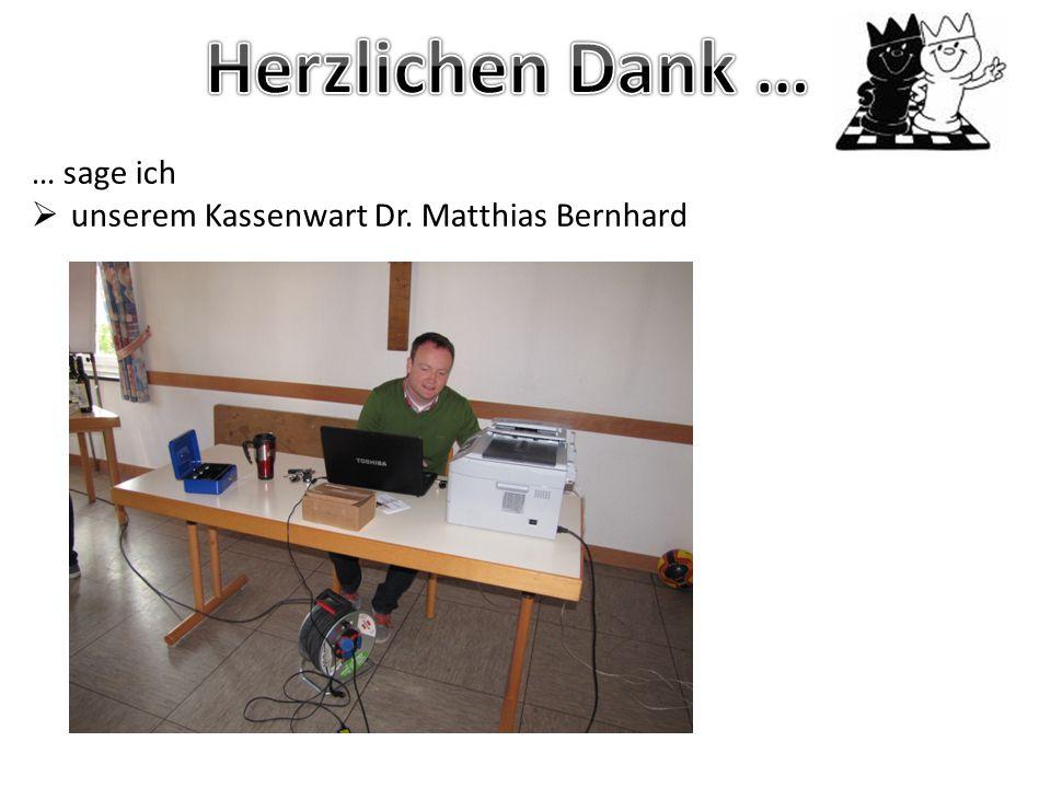 Herzlichen Dank … … sage ich unserem Kassenwart Dr. Matthias Bernhard