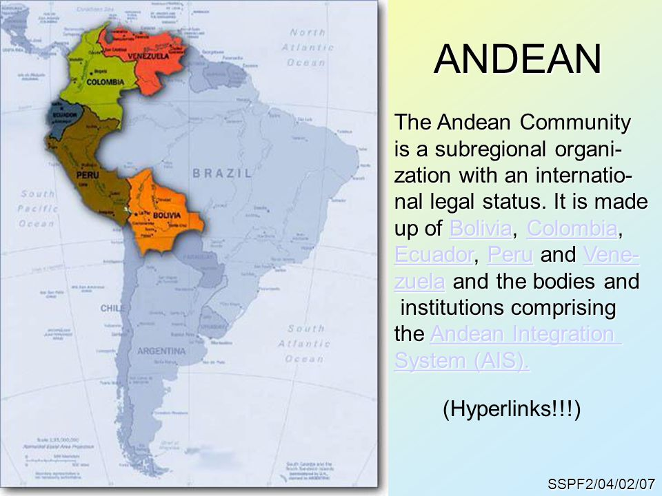 ANDEAN The Andean Community is a subregional organi-