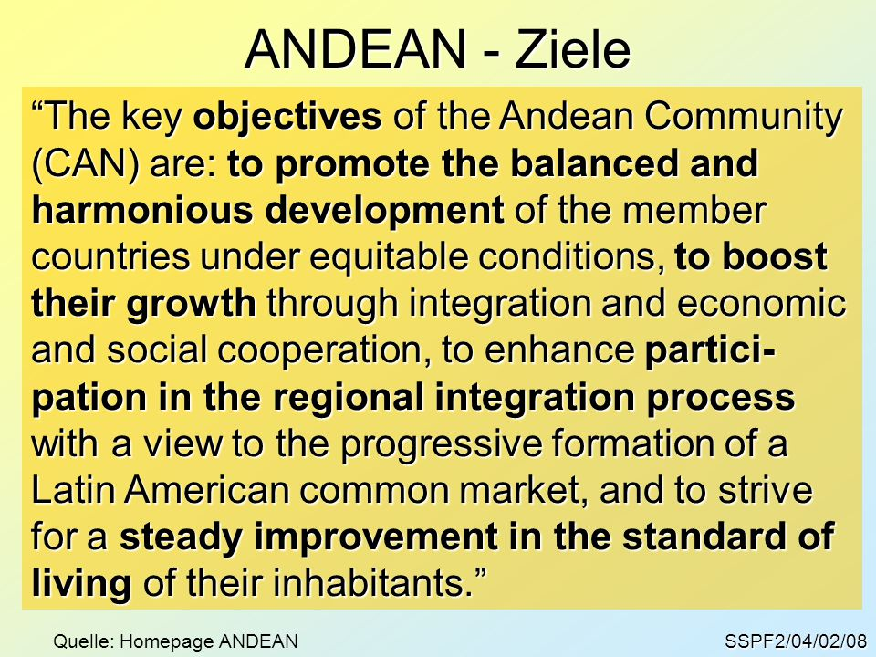ANDEAN - Ziele The key objectives of the Andean Community