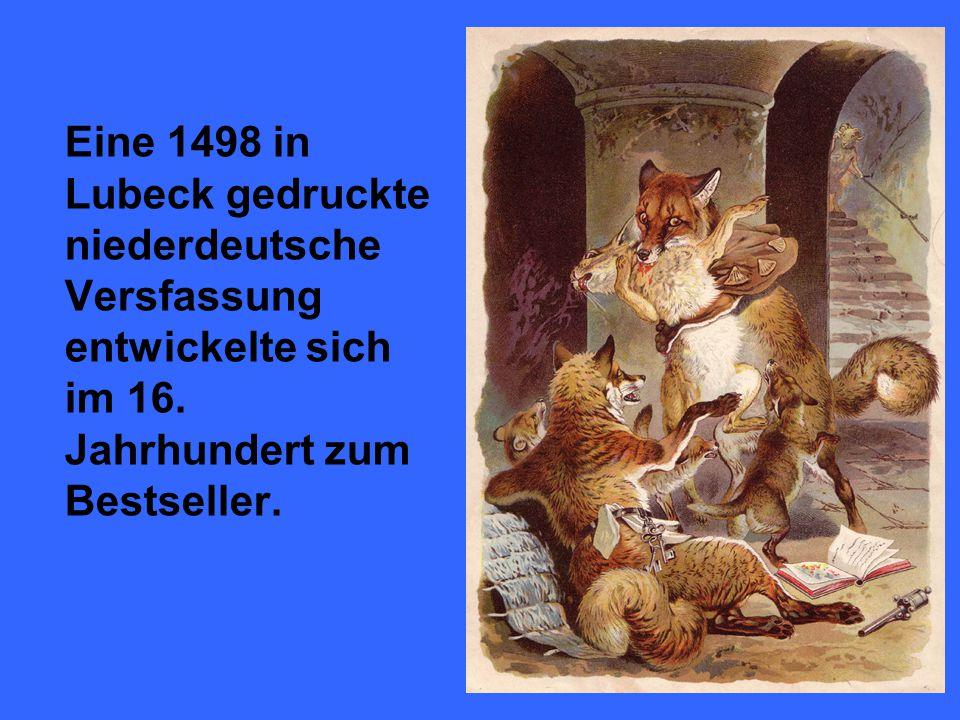 Eine 1498 in Lubeck gedruckte niederdeutsche Versfassung entwickelte sich im 16.