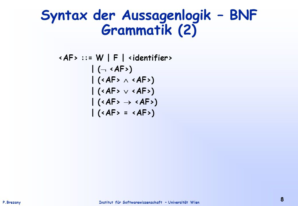 Syntax der Aussagenlogik – BNF Grammatik (2)