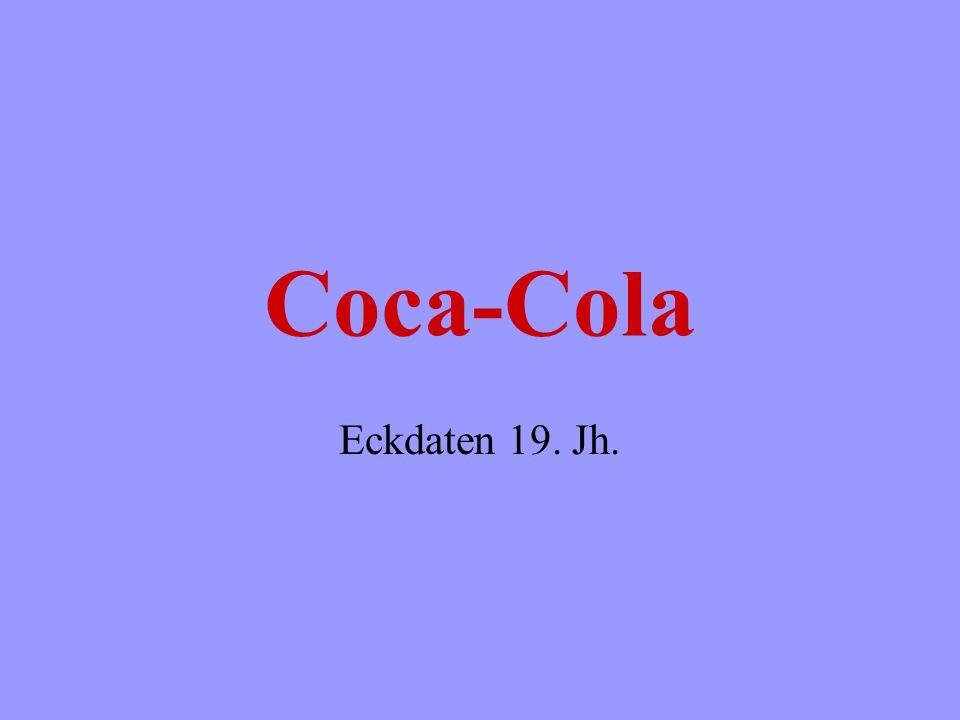 Coca-Cola Eckdaten 19. Jh.