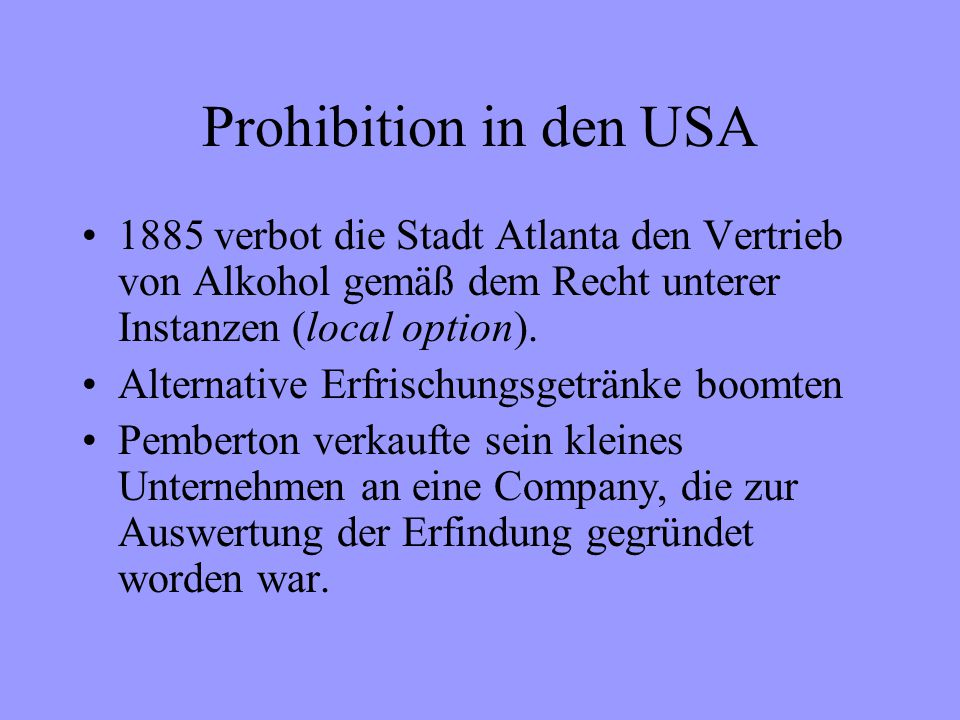 Prohibition in den USA 1885 verbot die Stadt Atlanta den Vertrieb von Alkohol gemäß dem Recht unterer Instanzen (local option).