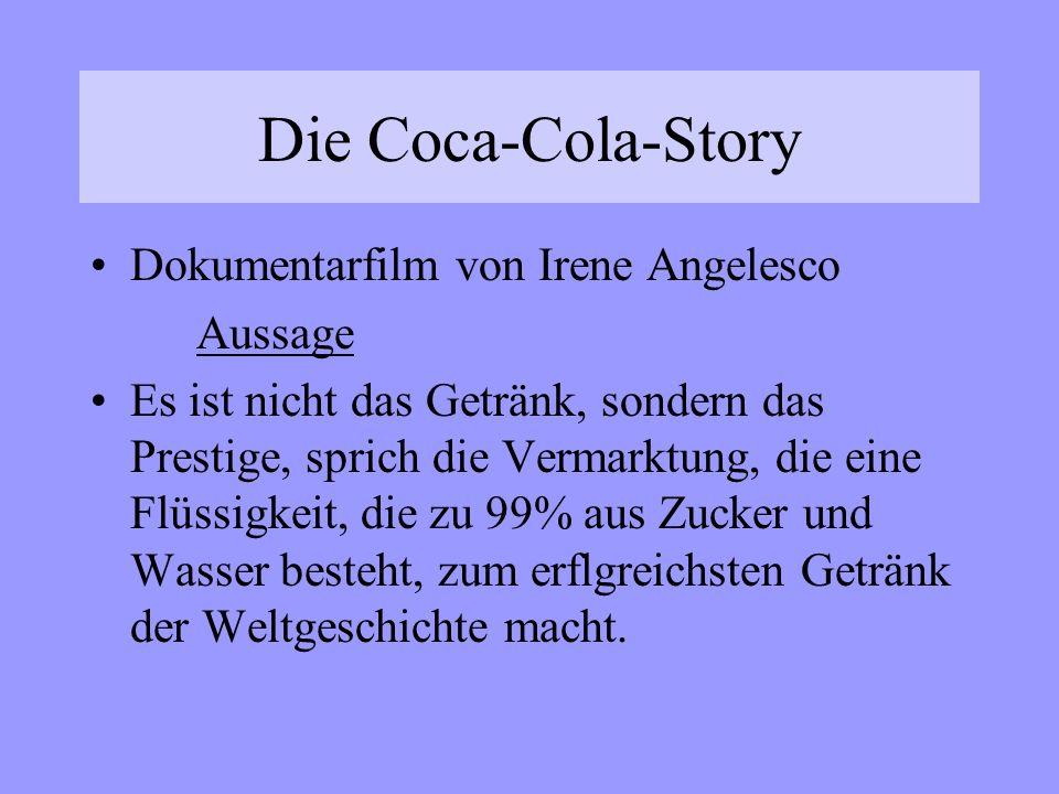 Die Coca-Cola-Story Dokumentarfilm von Irene Angelesco Aussage