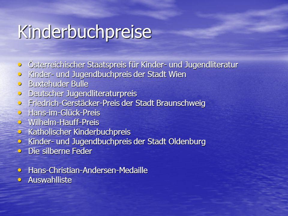 Kinderbuchpreise Österreichischer Staatspreis für Kinder- und Jugendliteratur. Kinder- und Jugendbuchpreis der Stadt Wien.