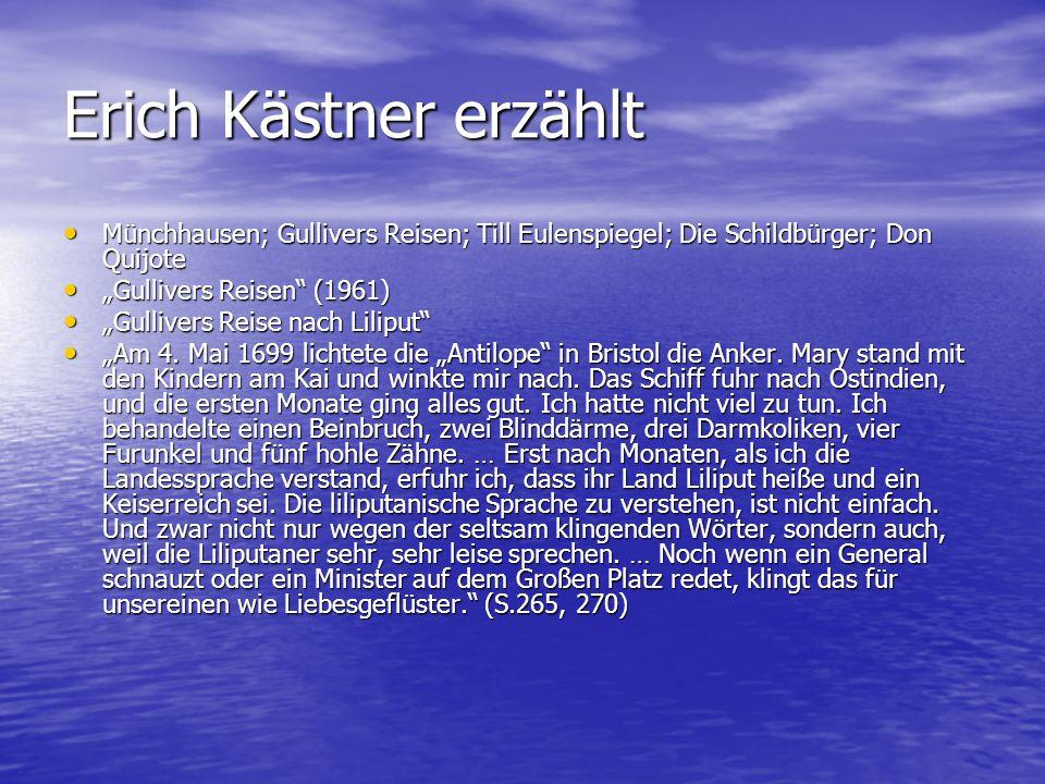 Erich Kästner erzählt Münchhausen; Gullivers Reisen; Till Eulenspiegel; Die Schildbürger; Don Quijote.