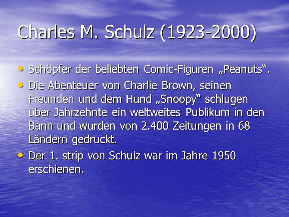 """Charles M. Schulz (1923-2000) Schöpfer der beliebten Comic-Figuren """"Peanuts ."""