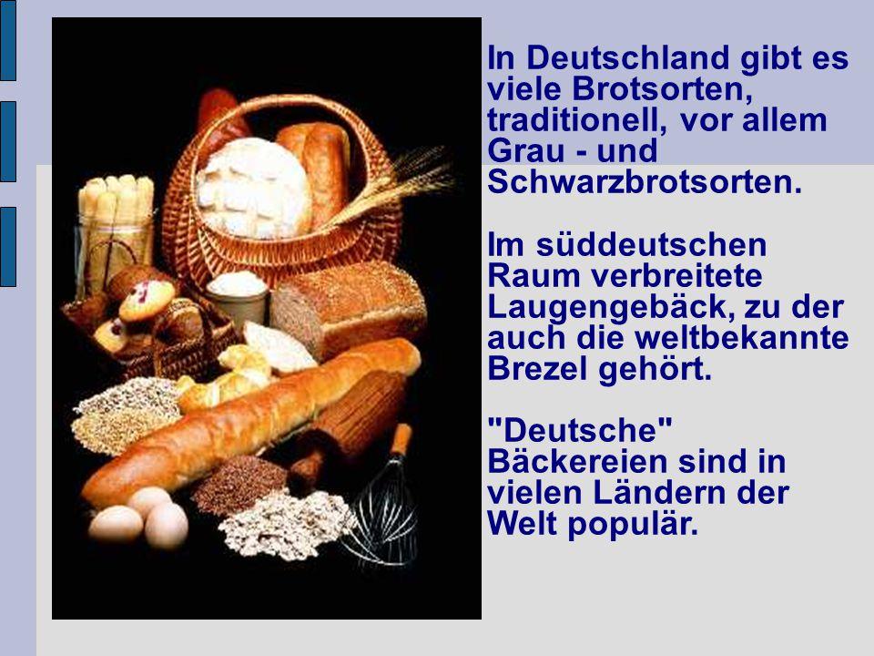 In Deutschland gibt es viele Brotsorten, traditionell, vor allem Grau - und Schwarzbrotsorten.