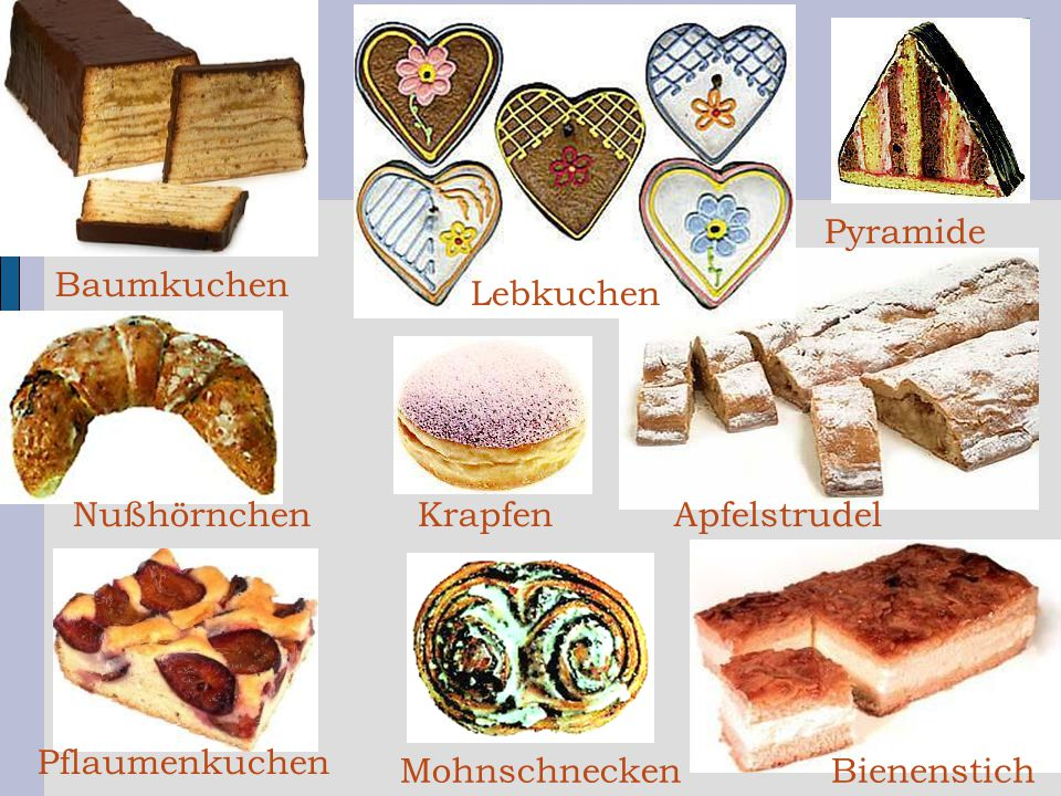 Pyramide Baumkuchen. Lebkuchen. Nußhörnchen. Krapfen. Apfelstrudel. Pflaumenkuchen. Mohnschnecken.