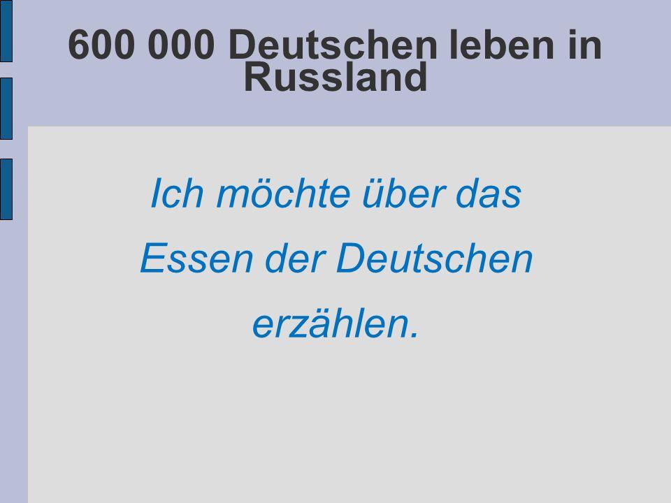 600 000 Deutschen leben in Russland