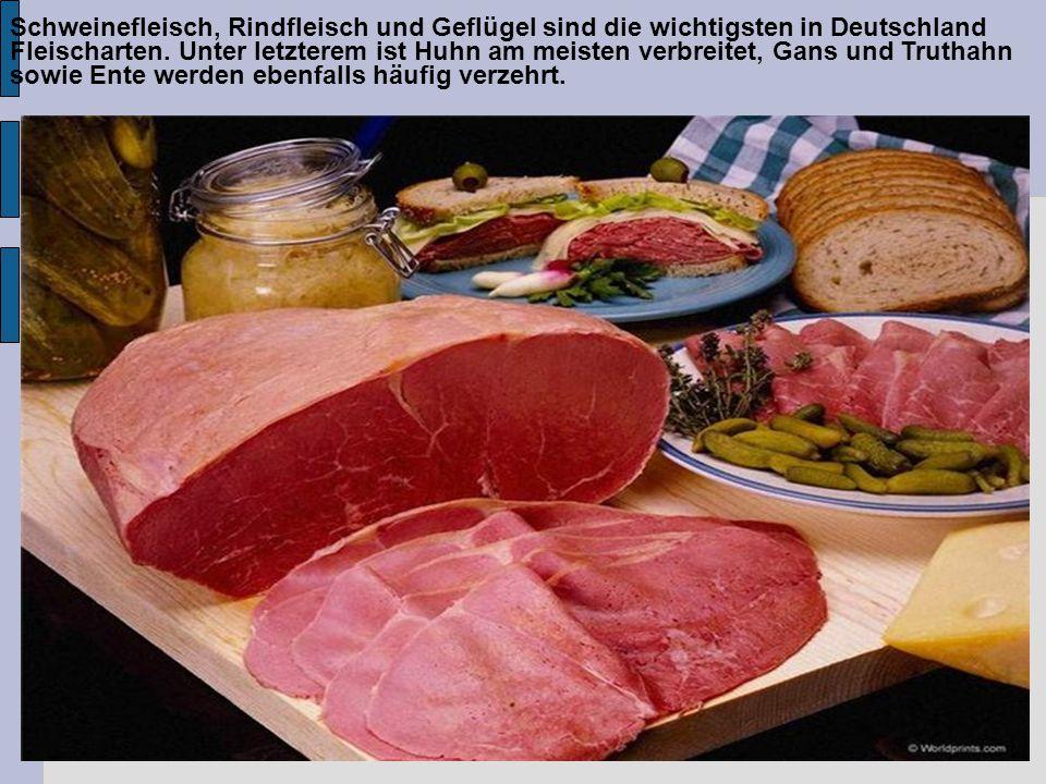 Schweinefleisch, Rindfleisch und Geflügel sind die wichtigsten in Deutschland Fleischarten.