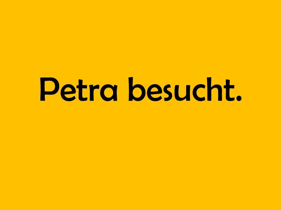 Petra besucht.