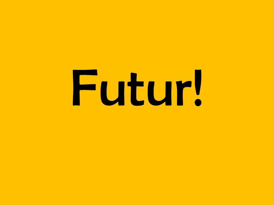 Futur!