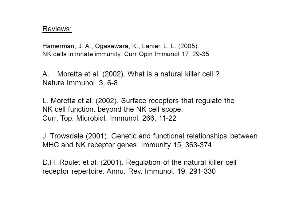 Moretta et al. (2002). What is a natural killer cell