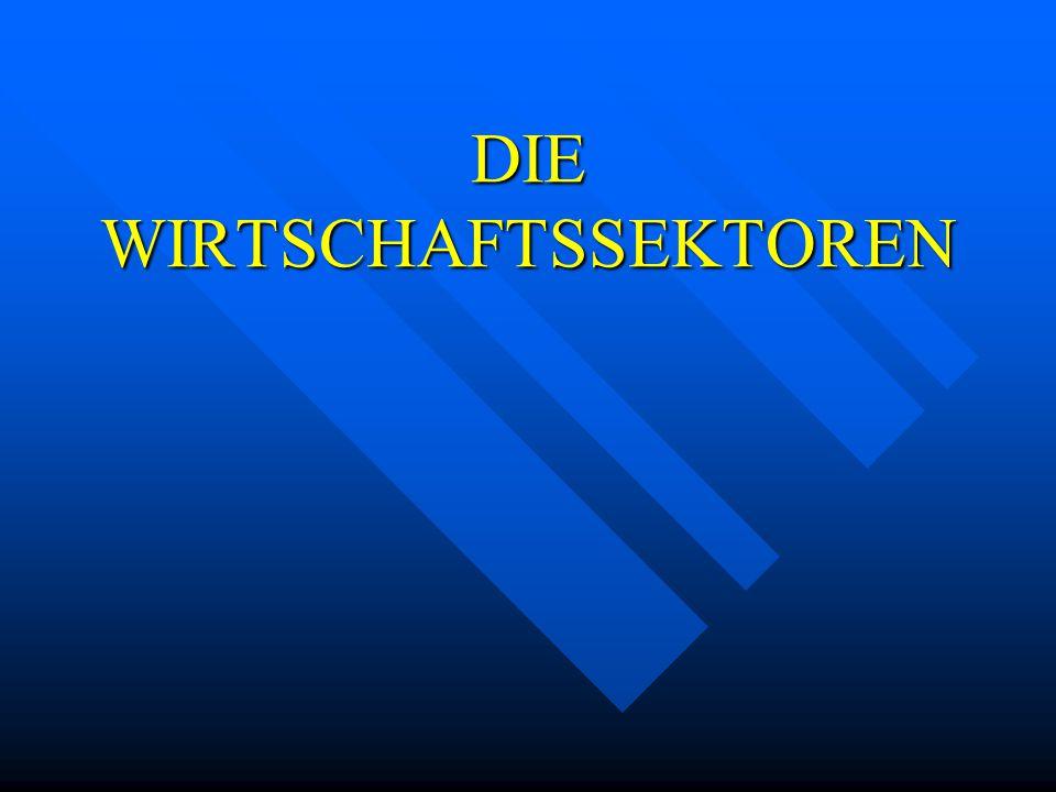 DIE WIRTSCHAFTSSEKTOREN