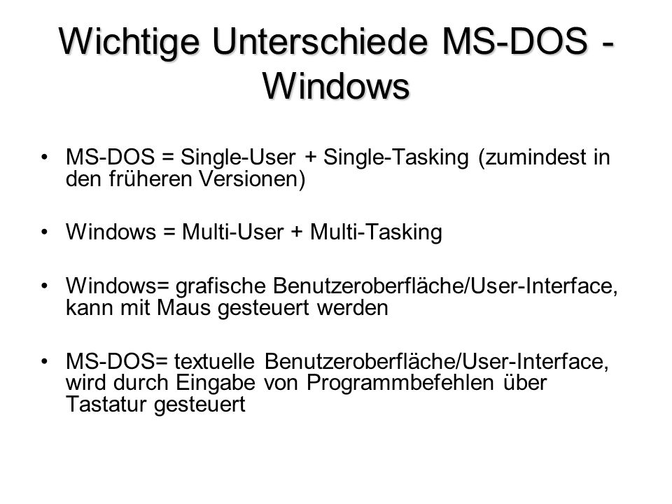 Wichtige Unterschiede MS-DOS - Windows