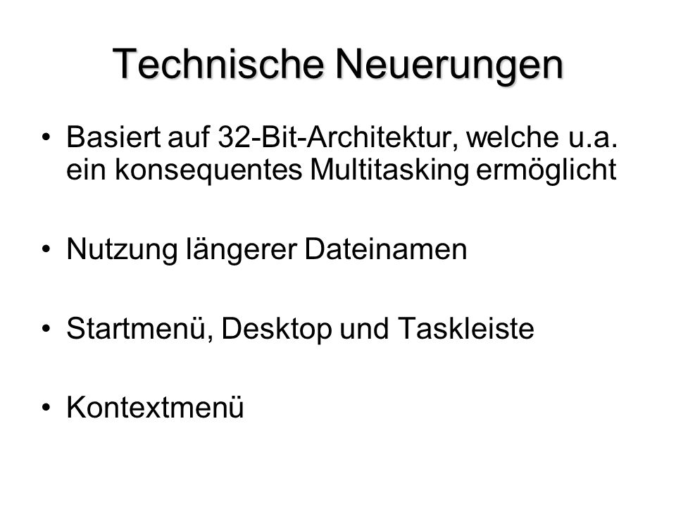 Technische Neuerungen