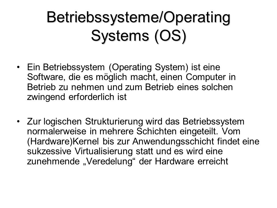 Betriebssysteme/Operating Systems (OS)