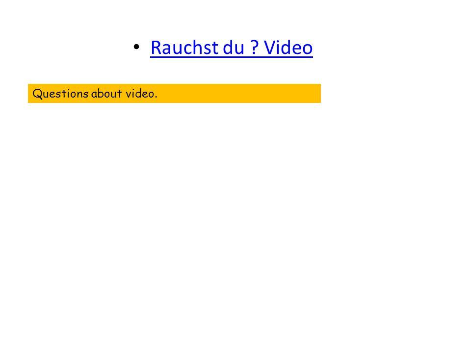 Rauchst du Video Questions about video.