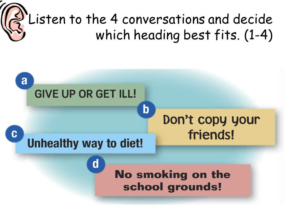 Listen to the 4 conversations and decide which heading best fits. (1-4)
