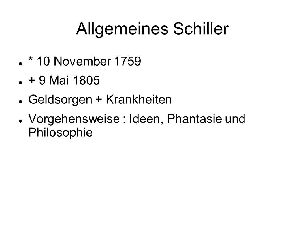 Allgemeines Schiller * 10 November 1759 + 9 Mai 1805