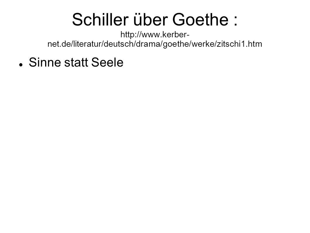 Schiller über Goethe : http://www. kerber-net