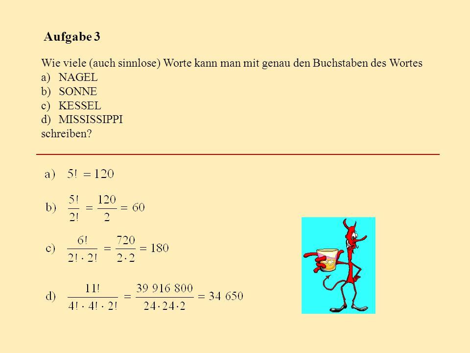 Aufgabe 3 Wie viele (auch sinnlose) Worte kann man mit genau den Buchstaben des Wortes. NAGEL. SONNE.