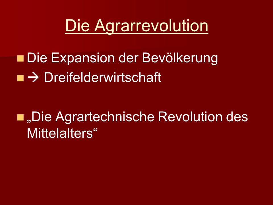 Die Agrarrevolution Die Expansion der Bevölkerung