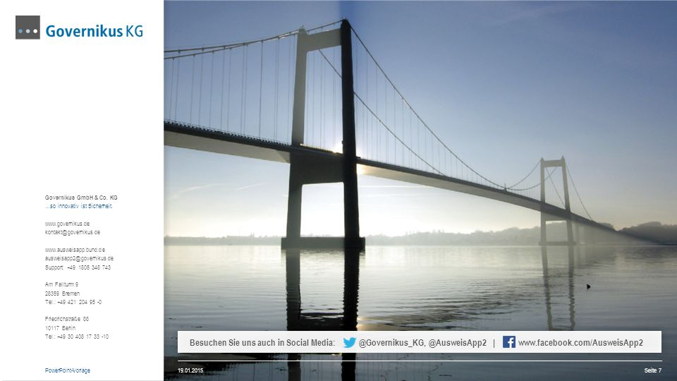 PowerPoint-Vorlage Governikus GmbH & Co. KG. …so innovativ ist Sicherheit. www.governikus.de. kontakt@governikus.de.