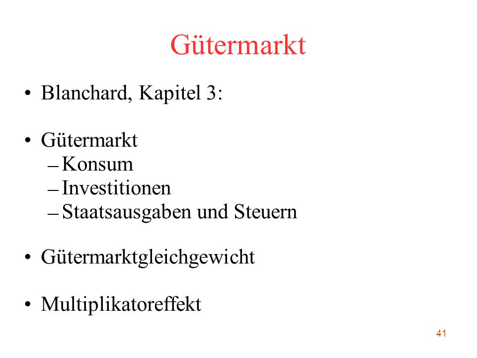 Gütermarkt Blanchard, Kapitel 3: Gütermarkt Konsum Investitionen