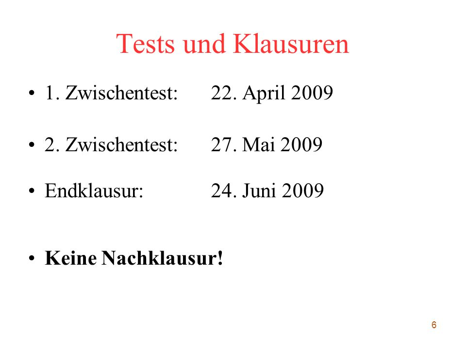 Tests und Klausuren 1. Zwischentest: 22. April 2009