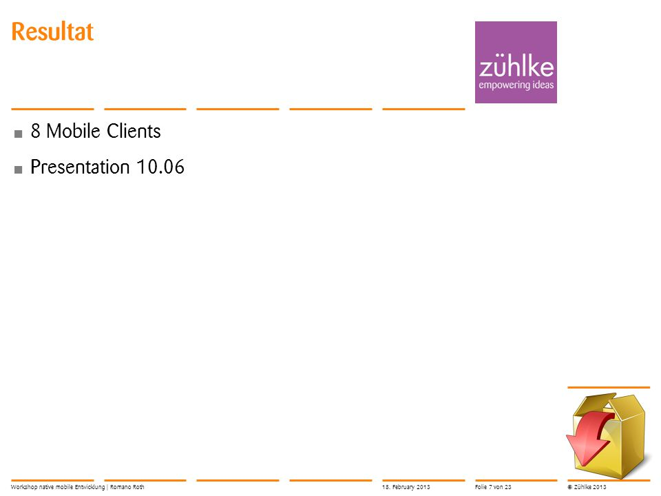 Resultat 8 Mobile Clients Presentation 10.06