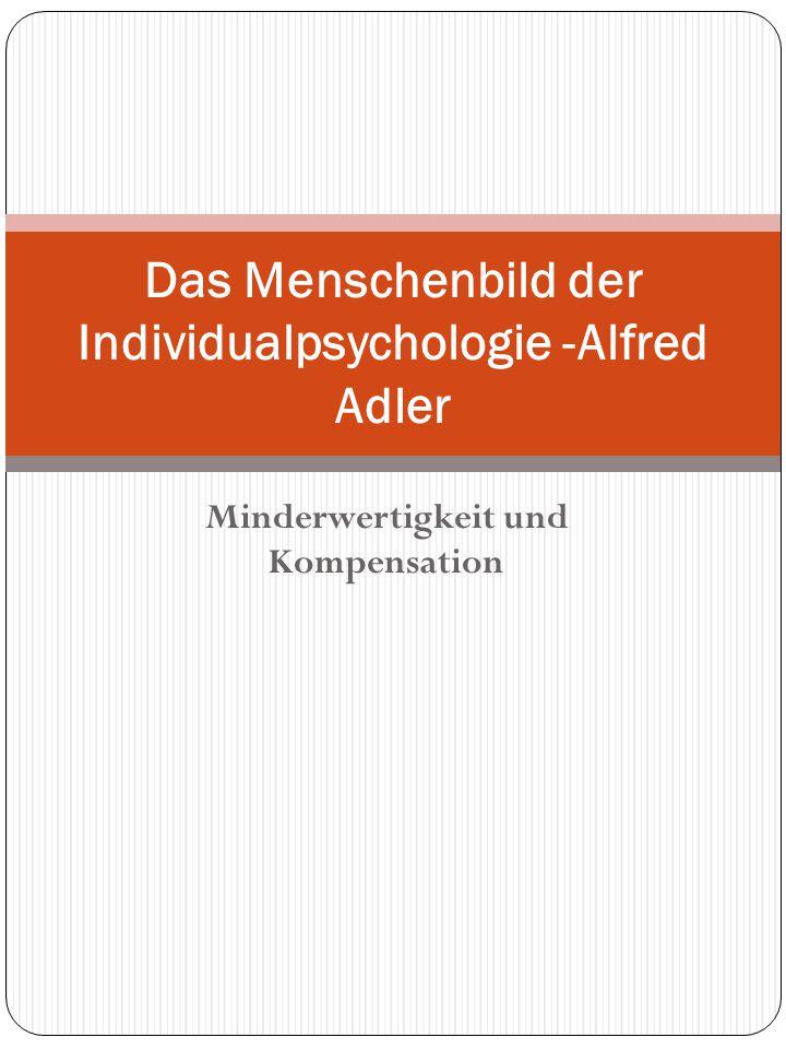Das Menschenbild der Individualpsychologie -Alfred Adler