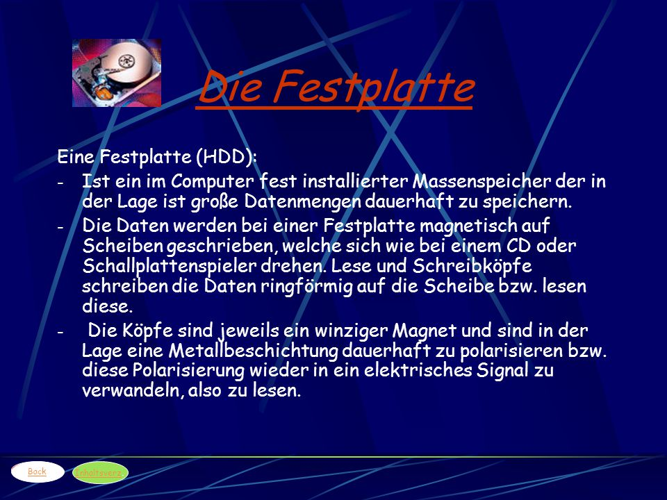 Die Festplatte Eine Festplatte (HDD):