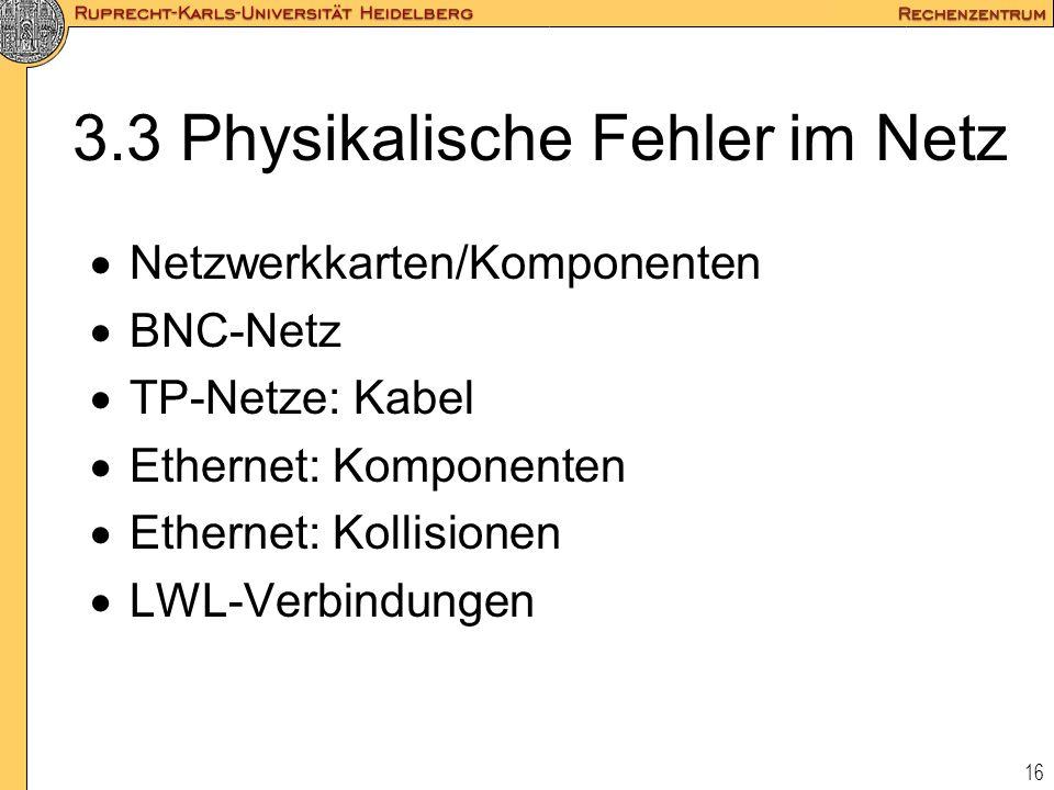 3.3 Physikalische Fehler im Netz