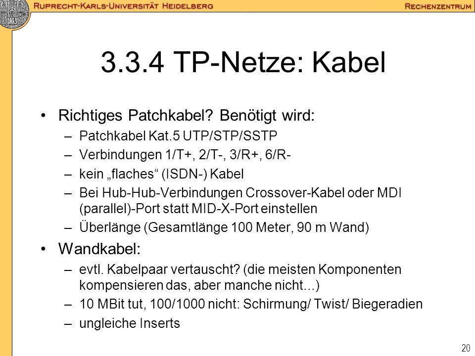3.3.4 TP-Netze: Kabel Richtiges Patchkabel Benötigt wird: Wandkabel: