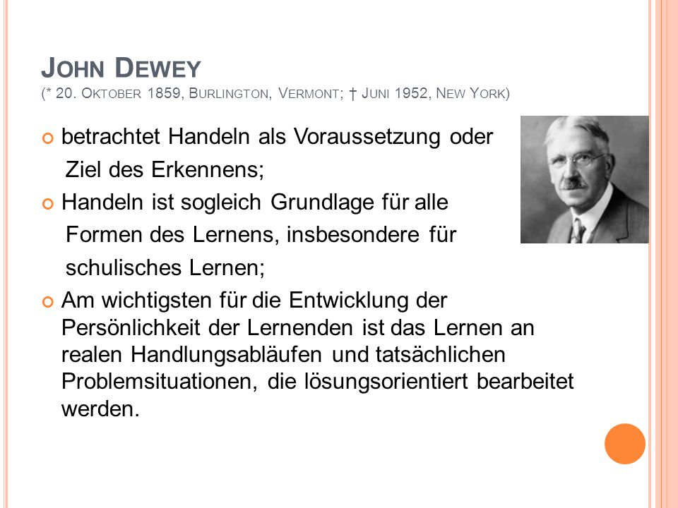 John Dewey (* 20. Oktober 1859, Burlington, Vermont; † Juni 1952, New York)