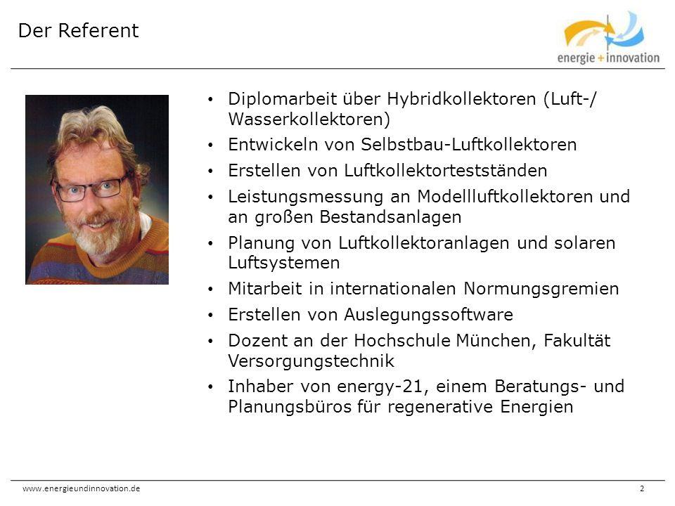 Der Referent Diplomarbeit über Hybridkollektoren (Luft-/ Wasserkollektoren) Entwickeln von Selbstbau-Luftkollektoren.