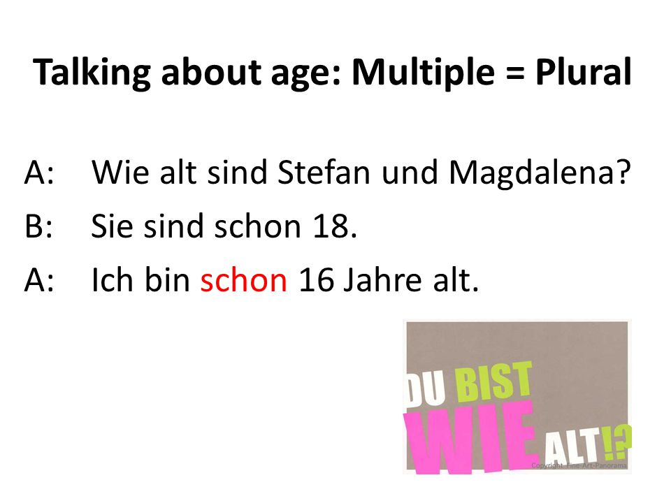 Talking about age: Multiple = Plural